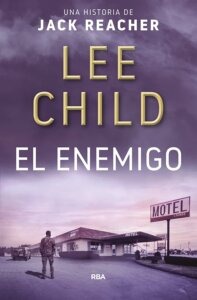 Reseña El Enemigo - Jack Reacher 08 - Lee Child - arantxarufo.com