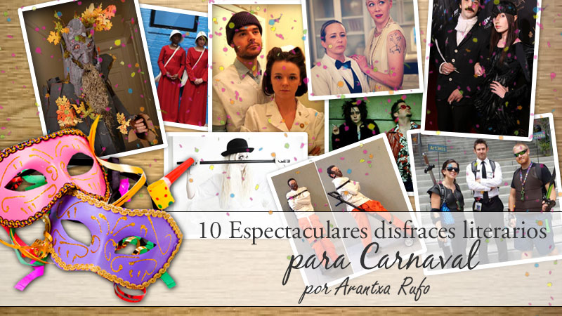 10 disfraces literarios para carnaval - arantxarufo.com