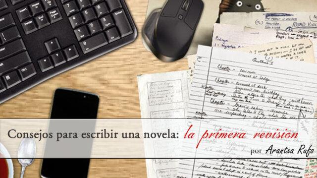 Consejos para escribir una novela - la primera revisión - arantxarufo.com