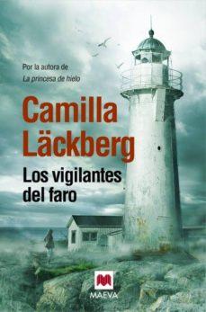 reseña - los vigilantes del faro - camilla lackberg - arantxarufo.com