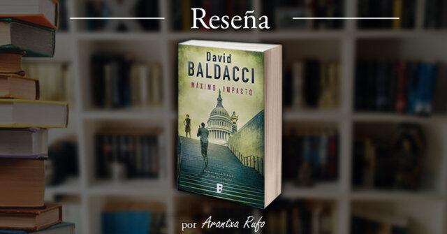 Reseña de Máximo Impacto, de David Baldacci - arantxarufo.com