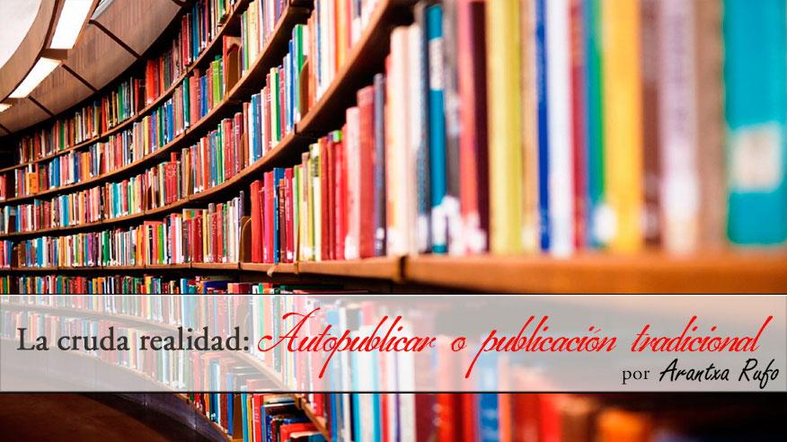 autopublicar o publicación tradicional - arantxarufo.com