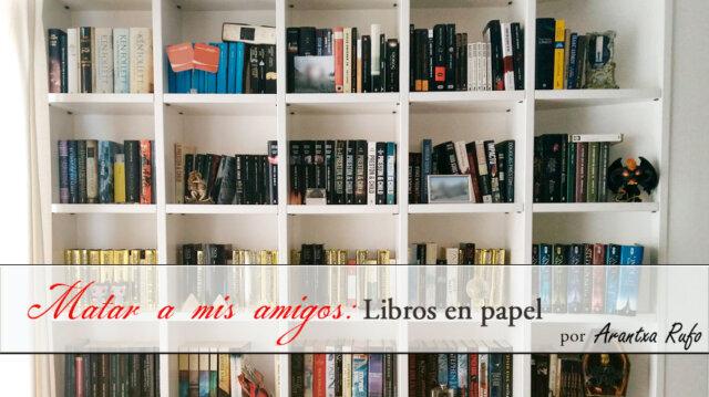 Libros - Matar a tus amigos - arantxarufo.com