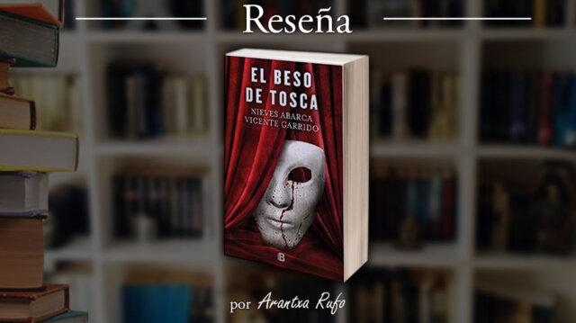 Reseña El beso de Tosca - arantxarufo.com