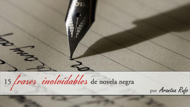 15 frases novela negra - arantxarufo.com