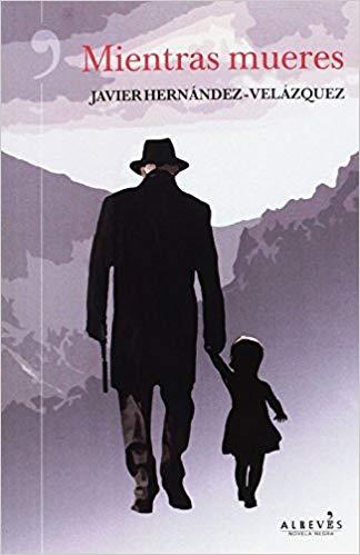 mientras mueres - 15 frases novela negra - arantxarufo.com