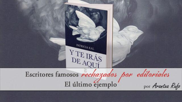 Escritores famosos rechazados por editoriales - arantxarufo.com
