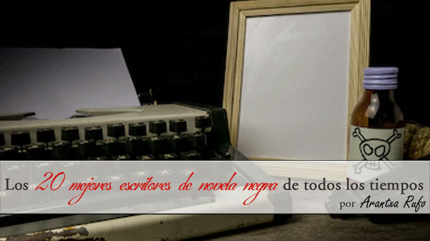 los mejores escritores de novela negra - arantxarufo.com