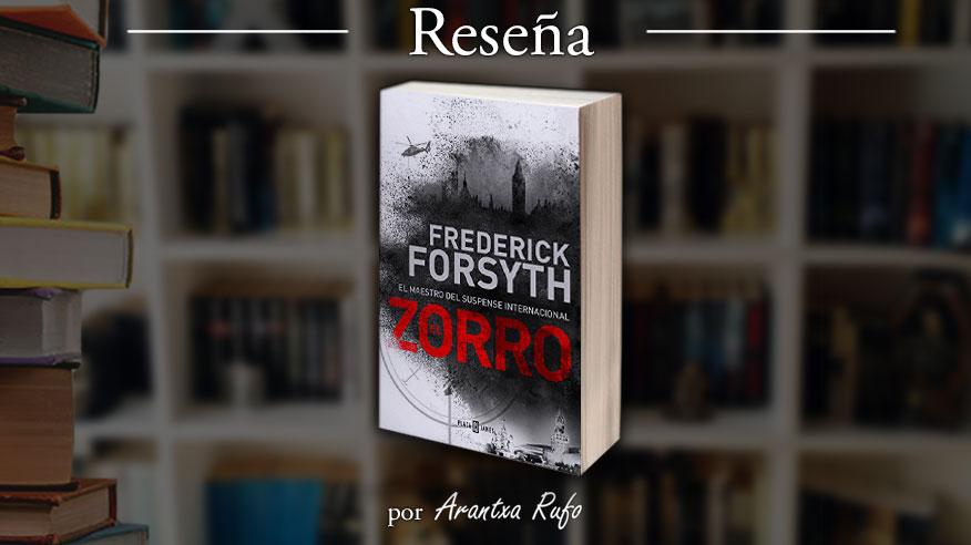 Reseña el zorro - frederick forsyth - arantxarufo.com
