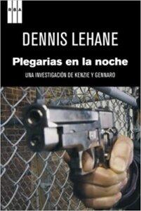 reseña - plegarias en la noche - dennis lehane - arantxarufo.com
