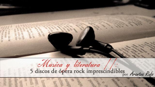 Música y literatura II: 5 discos de ópera rock imprescindibles