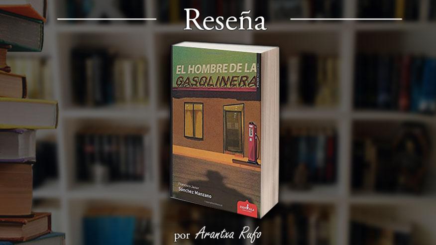 mejores lecturas - El hombre de la gasolinera - arantxarufo.com