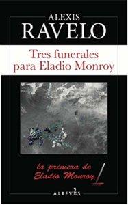 mejores lecturas del año -tres funerales para eladio monroy - lecturas primavera - arantxarufo.com