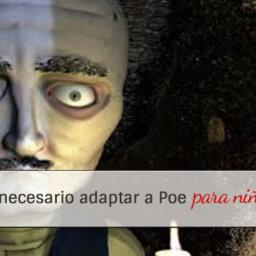 ¿Es necesario adaptar a Poe para niños? - arantxarufo.com