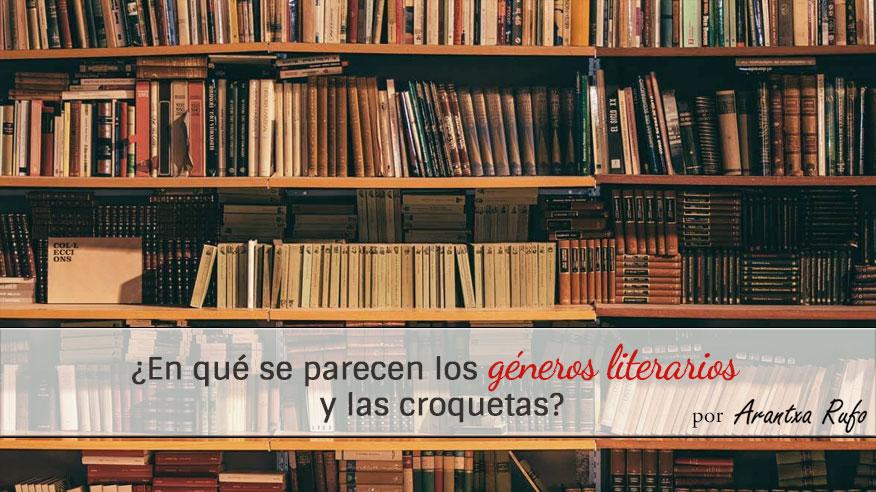 ¿En qué se parecen los géneros literarios y las croquetas? - arantxarufo.com