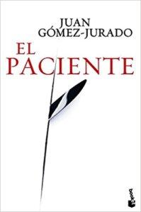Lecturas - El paciente - Juan Gómez-Jurado - arantxarufo.com