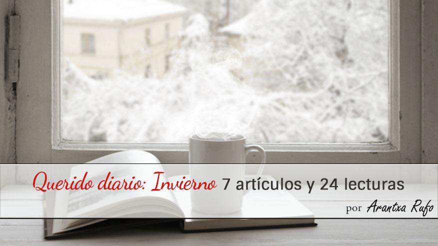 Querido diario: Invierno 21. 7 artículos y 24 lecturas - arantxarufo.com