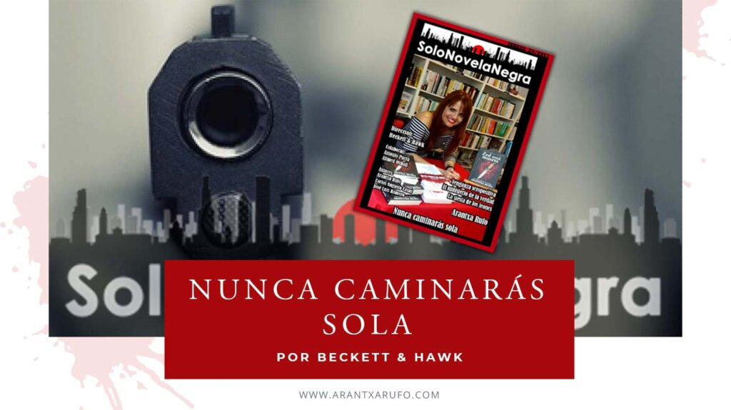 Nunca caminarás sola - Revista Solonovelanegra - arantxarufo